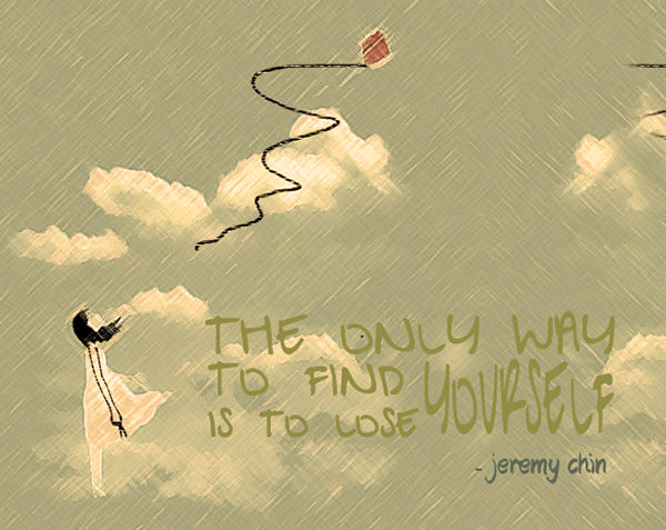 Jeremy Chin #34: The only way to find yourself is to lose yourself. - Jeremy Chin