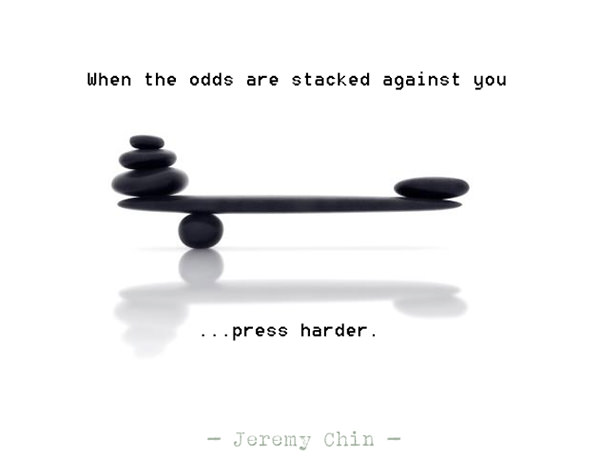 Jeremy Chin #44: When the odds are stacked against you, press harder.