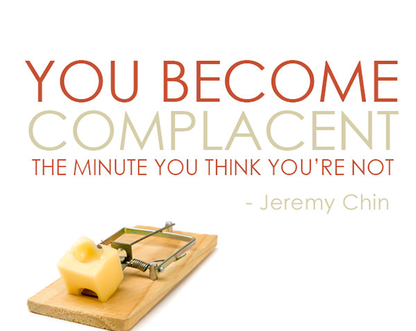 Jeremy Chin #67: You become complacent the minute you think you're not. - Jeremy Chin