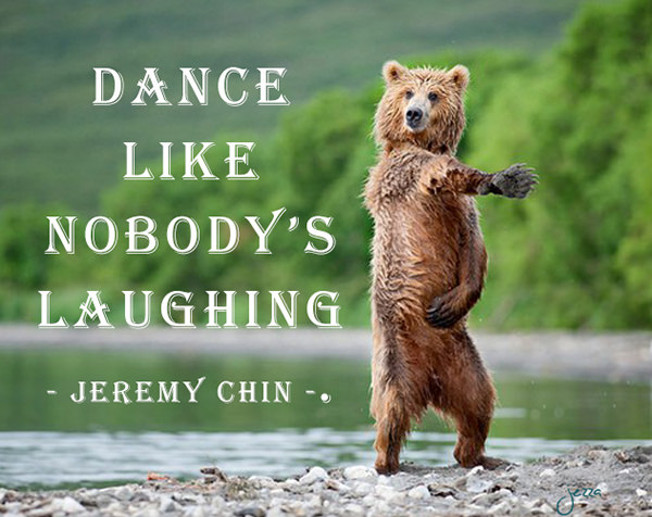 Jeremy Chin #88: Dance like nobody's laughing.