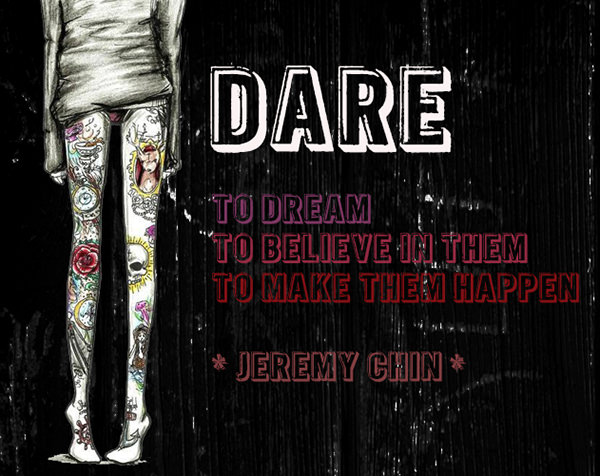 Jeremy Chin #89: Dare to dream, to believe in them, to make them happen.