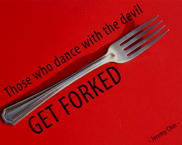 Jeremy Chin #90: Those who dance with the devil get forked. - Jeremy Chin