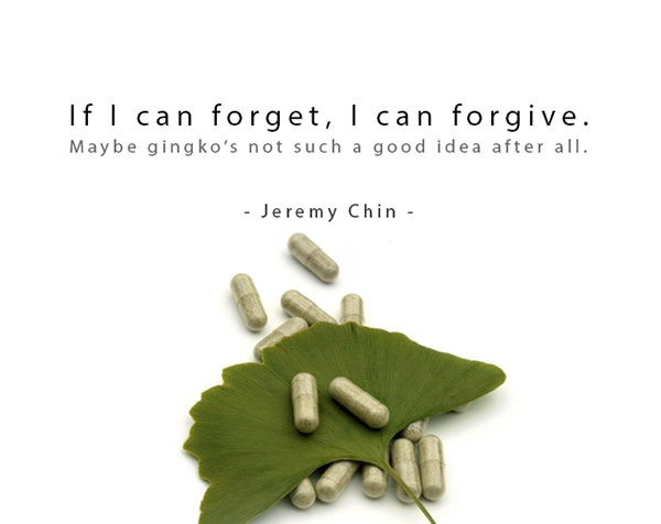 Jeremy Chin #103: If I can forget, I can forgive. Maybe gingko's not such a good idea after all. - Jeremy Chin