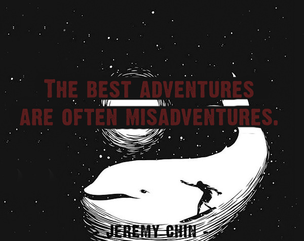 Jeremy Chin #129: The best adventures are often misadventures.