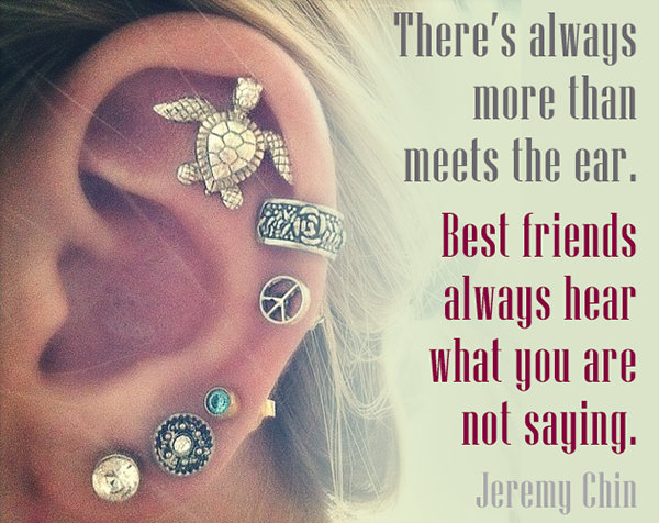 Jeremy Chin #130: There's always more than meets the ear. Best friends always hear what you are not saying. - Jeremy Chin