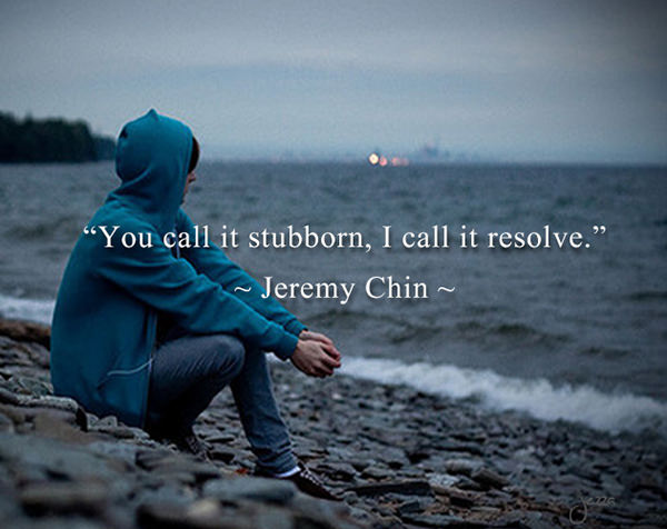 Jeremy Chin #144: You call it stubborn, I call it resolve.
