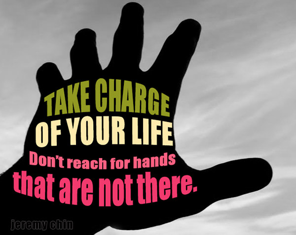 Jeremy Chin #158: Take charge of your life. Don't reach for hands that are not there.