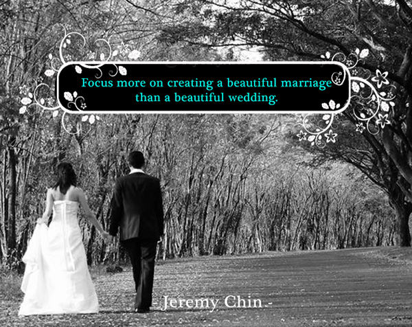 Jeremy Chin #172: Focus more on creating a beautiful marriage than a beautiful wedding. - Jeremy Chin