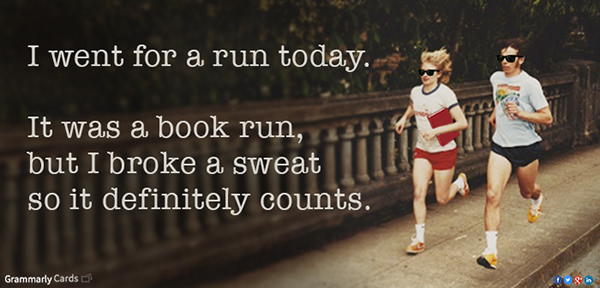 Literary #14: I went for a run today. It was a book run, but I broke a sweat so it definitely counts.