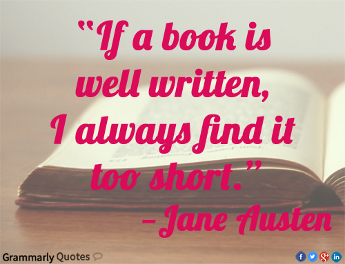 Literary #17: If a book is well written I always find it too short.
