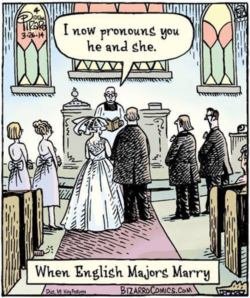 Literary #22: When English Majors Marry: I now pronounce you he and she.