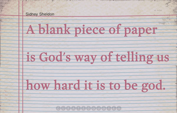 Literary #27: A blank piece of paper is God's way of telling us how hard it is to be god.