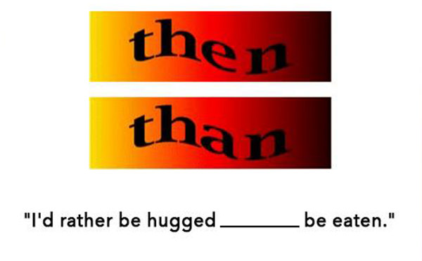 Literary #33: I'd rather be hugged then/than be eaten.