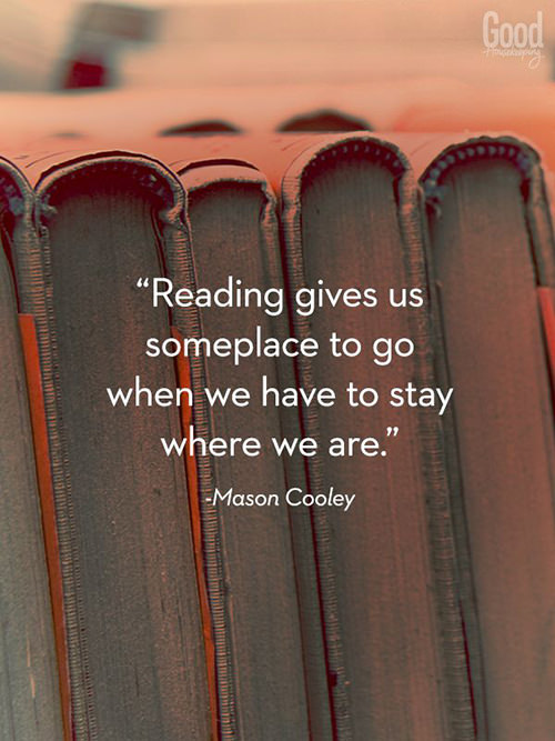 Literary #37: Reading gives us some place to go when we have to stay where we are.