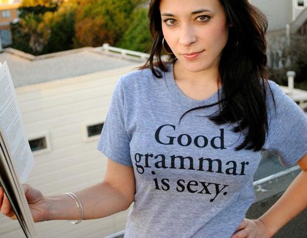 Literary #40: Good grammar is sexy.
