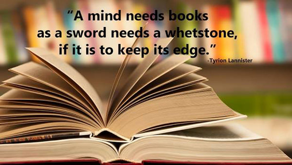 Literary #46: A mind needs books as a sword needs a whetstone it  is to keep its edge.