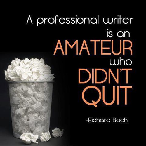 Literary #75: A professional writer is an amateur who didn't quit. - Richard Bach