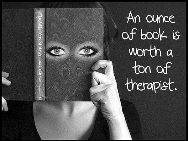 Literary #78: An ounce of book is worth a ton of therapist.