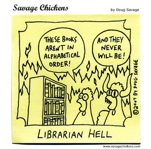 Literary #79: Librarian Hell. These books aren't in alphabetical order. And they never will be.
