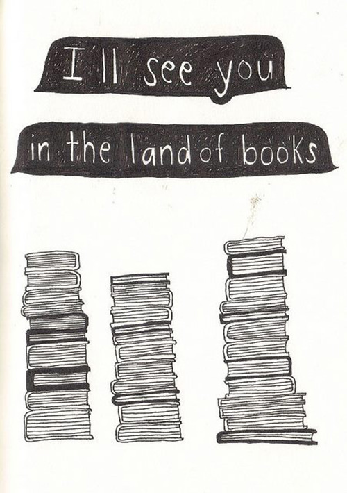 Literary #84: I'll see you in the land of books.