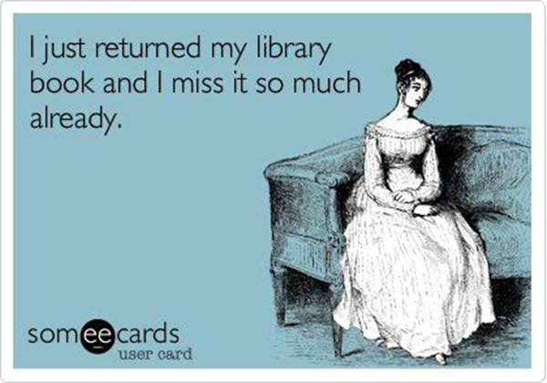 Literary #90: I just returned my library book and I miss it so much already.