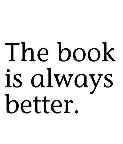 Literary #94: The book is always better.