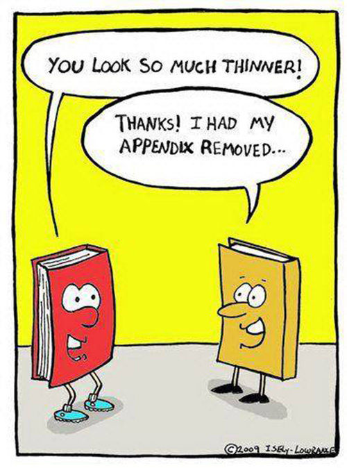 Literary #134: You look so much thinner. I had my appendix removed.