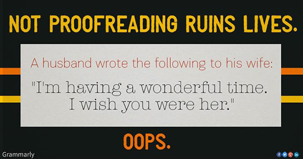 Literary #135: Not proofreading ruins lives.
