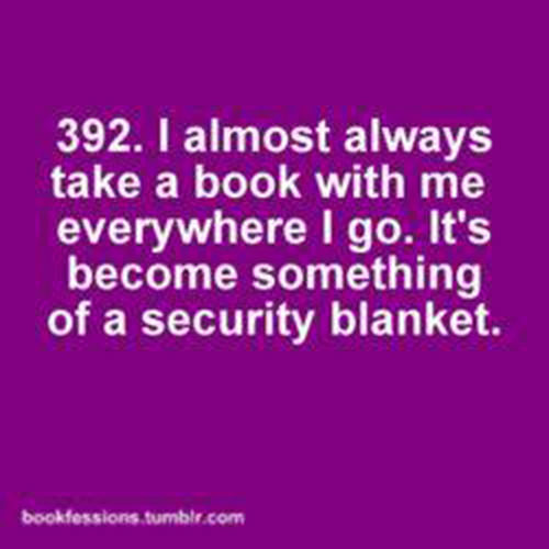 Literary #169: I almost always take a book with me everywhere I go. It's become something of a security blanket.