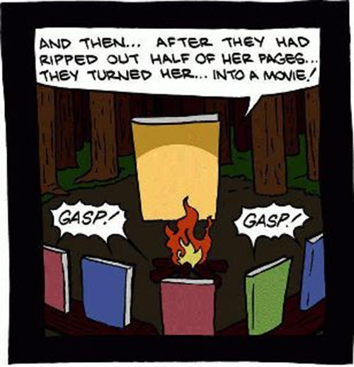 Literary #170: And then, after they had ripped out half of her pages, they turned her into a movie.