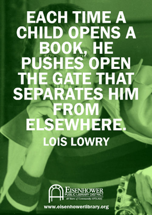 Literary #180: Each time a child opens a book, he pushes open the gate that separates him from elsewhere. - Lois Lowry