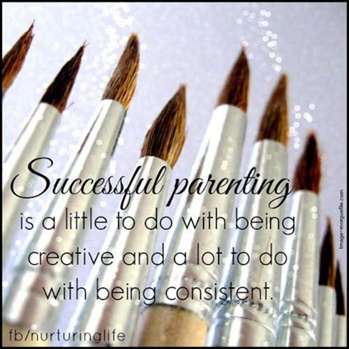 Parenting #4: Successful parenting is a little to do with being creative and a lot to do with being consistent.