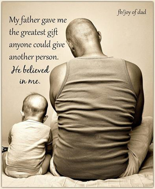 Parenting #30: My father gave me the greatest gift anyone could give another person. He believed in me.