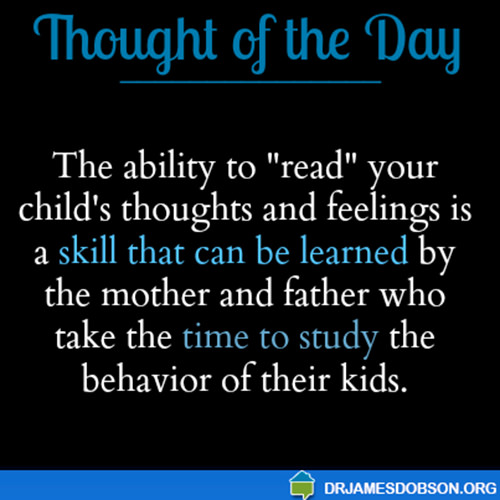 Parenting #34: The ability to read your child's thoughts and feelings is a skill that can be learned by the mother and father who take time to study the behavior of their kids.