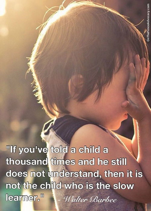 Parenting #55: If you've told a child a thousand times and he still does not understand, then it is not the child who is the slow learner.