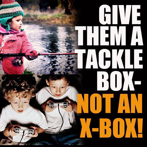 Parenting #67: Give them a Tackle-Box, not an X-Box.