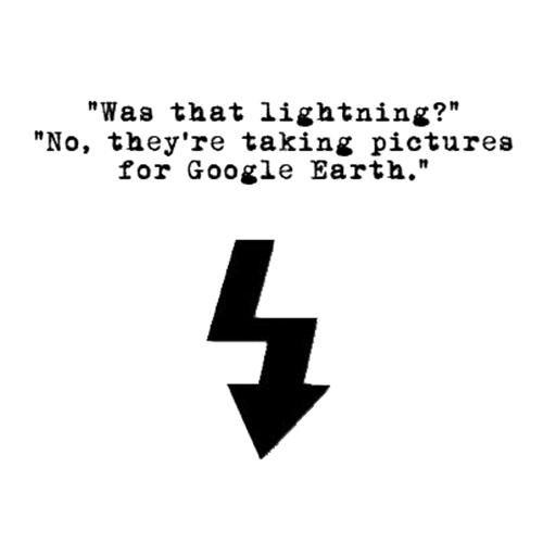 Relatable Humor #68: Google Earth Humor