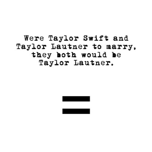 Relatable Humor #72: Taylor Swift Lautner Joke
