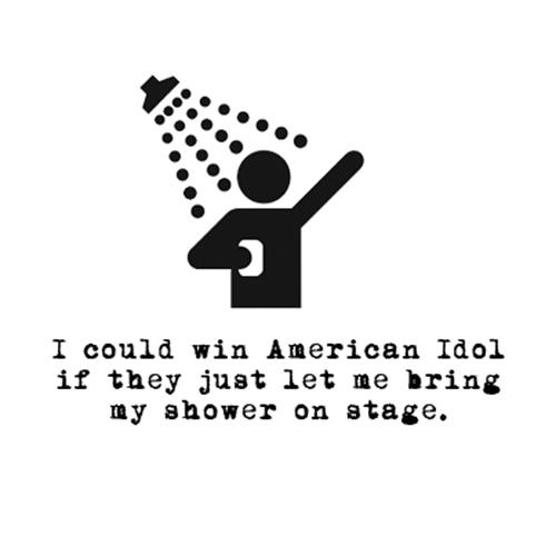 Relatable Humor #215: American Idol Shower Humor
