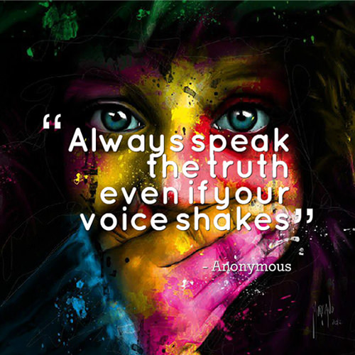 Save Our Planet #13: Always speak the truth even if your voice shakes.