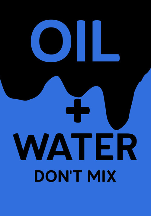 Save Our Planet #30: Oil and water don't mix.