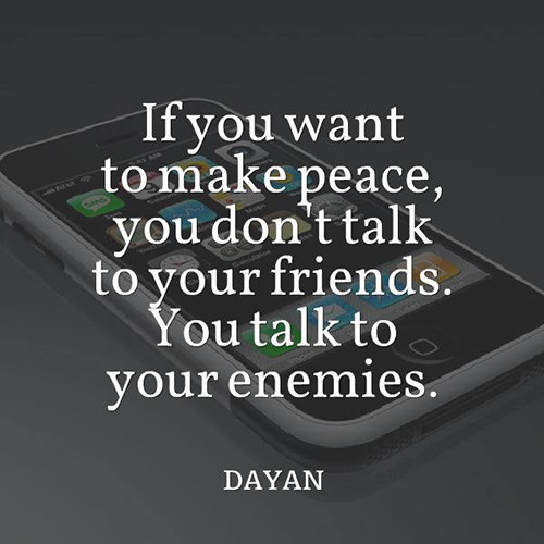 Save Our Planet #54: If you want to make peace, you don't talk to your friends. You talk to your enemies.