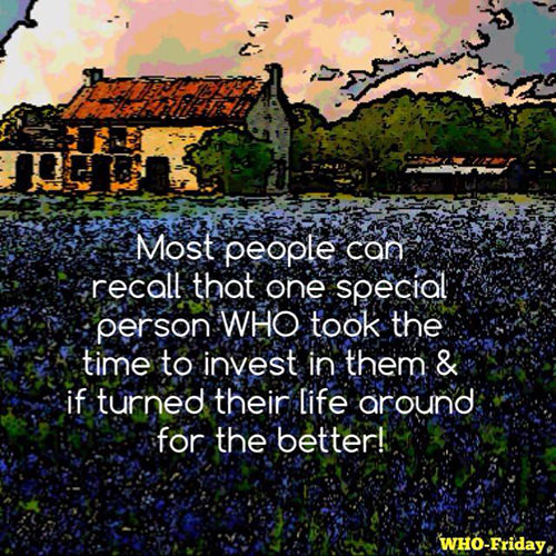Spread Love #4: Most people can recall that one special person who took the time to invest in them and it turned their life around for the better.