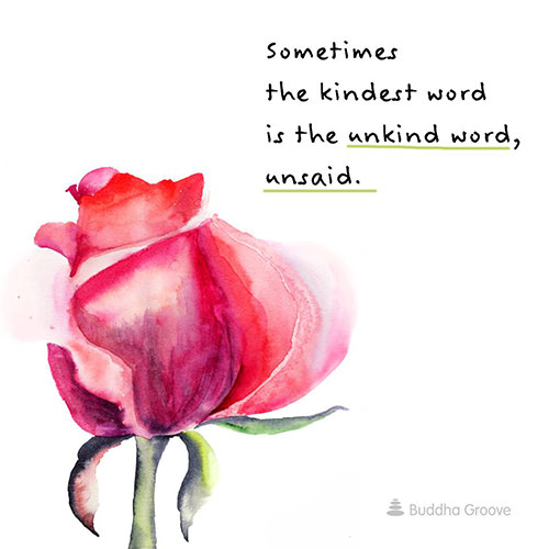 Spread Love #18: Sometimes the kindest word is the unkind word unsaid.