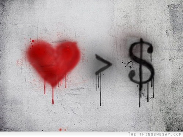 Spread Love #22: Love is greater than money.
