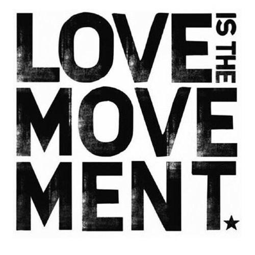 Spread Love #42: Love is the movement.
