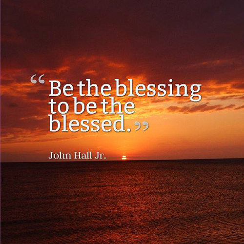 Spread Love #46: Be the blessing to be blessed.
