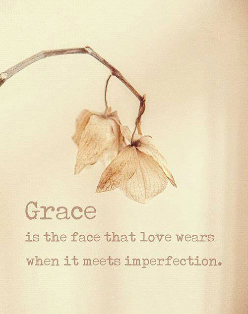 Spread Love #48: Grace is the face that love wears when it meets imperfection.