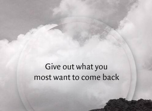 Spread Love #54: Give out what you most want to come back.