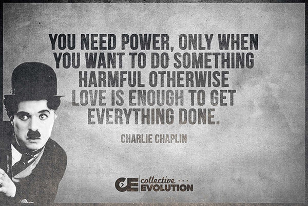 Spread Love #59: You need power only when you want to do something harmful. Otherwise, love is enough to get everything done.